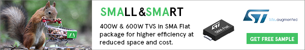 Small and Smart: 400 & 600 W TVS from STMicroelectronics. Click here and request free samples.